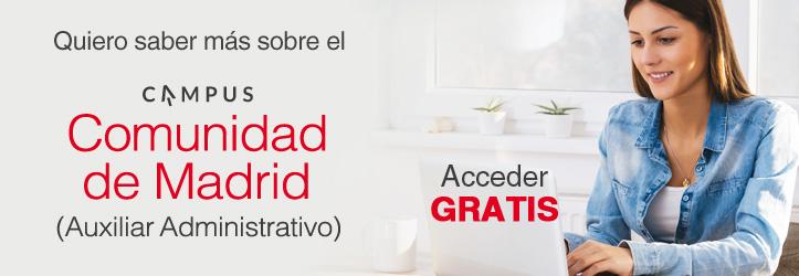 Accede GRATIS al Campus Madrid para Auxiliar Administrativo - Infórmate aquí